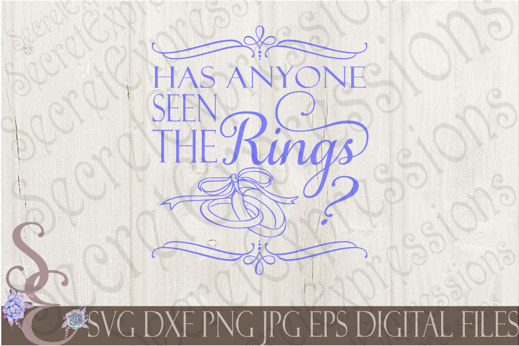 Has anyone Seen The Rings Svg, Wedding, Digital File, SVG, DXF, EPS, Png, Jpg, Cricut, Silhouette, Print File