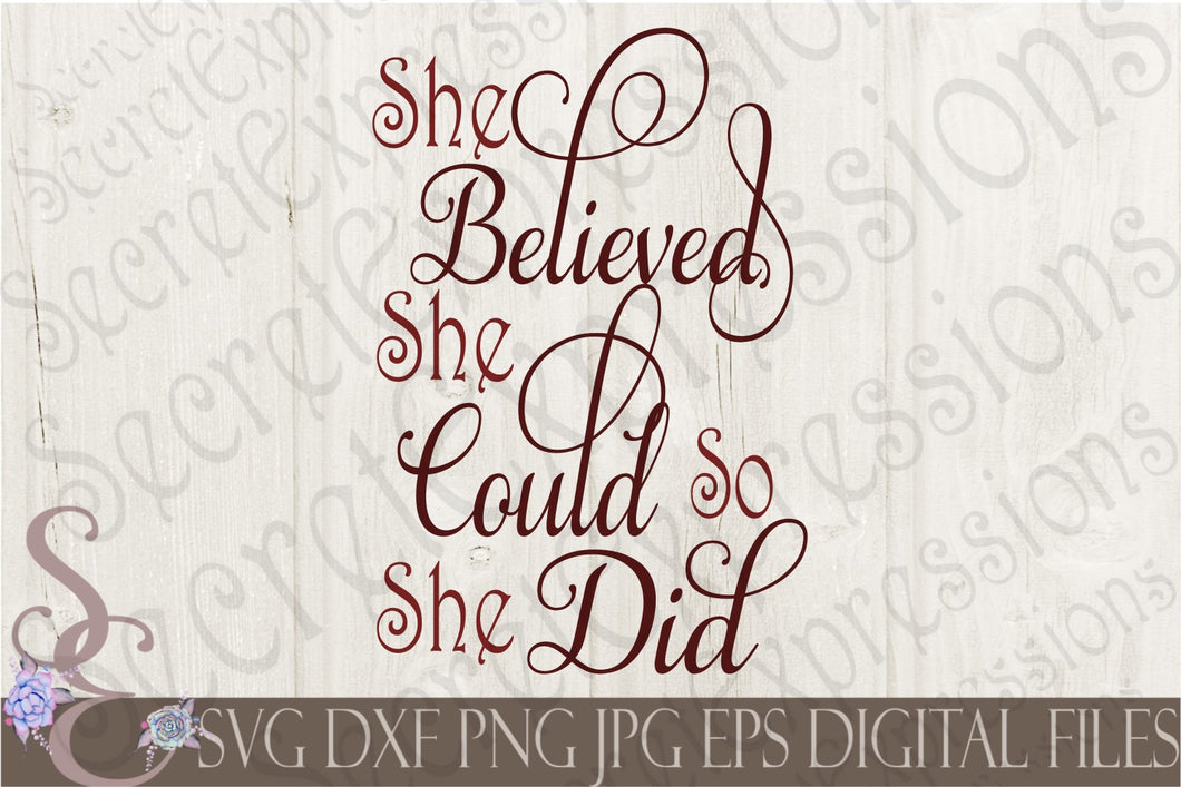 She Believed She Could So She Did Svg, Digital File, SVG, DXF, EPS, Png, Jpg, Cricut, Silhouette, Print File
