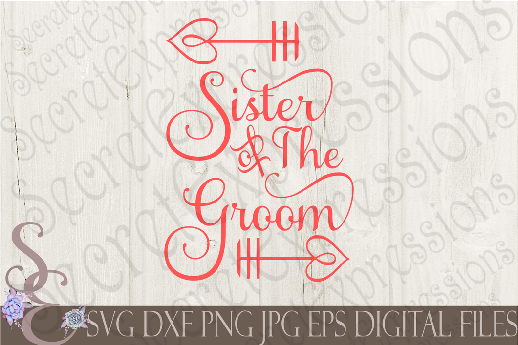 Sister of The Groom Svg, Wedding, Digital File, SVG, DXF, EPS, Png, Jpg, Cricut, Silhouette, Print File