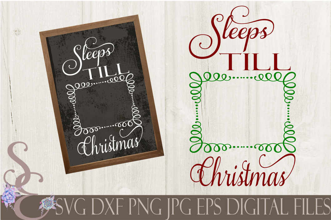 Sleeps Till Christmas Svg, Christmas Digital File, SVG, DXF, EPS, Png, Jpg, Cricut, Silhouette, Print File