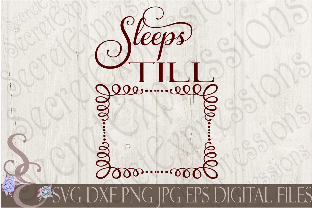 Sleeps Till Svg, Digital File, SVG, DXF, EPS, Png, Jpg, Cricut, Silhouette, Print File