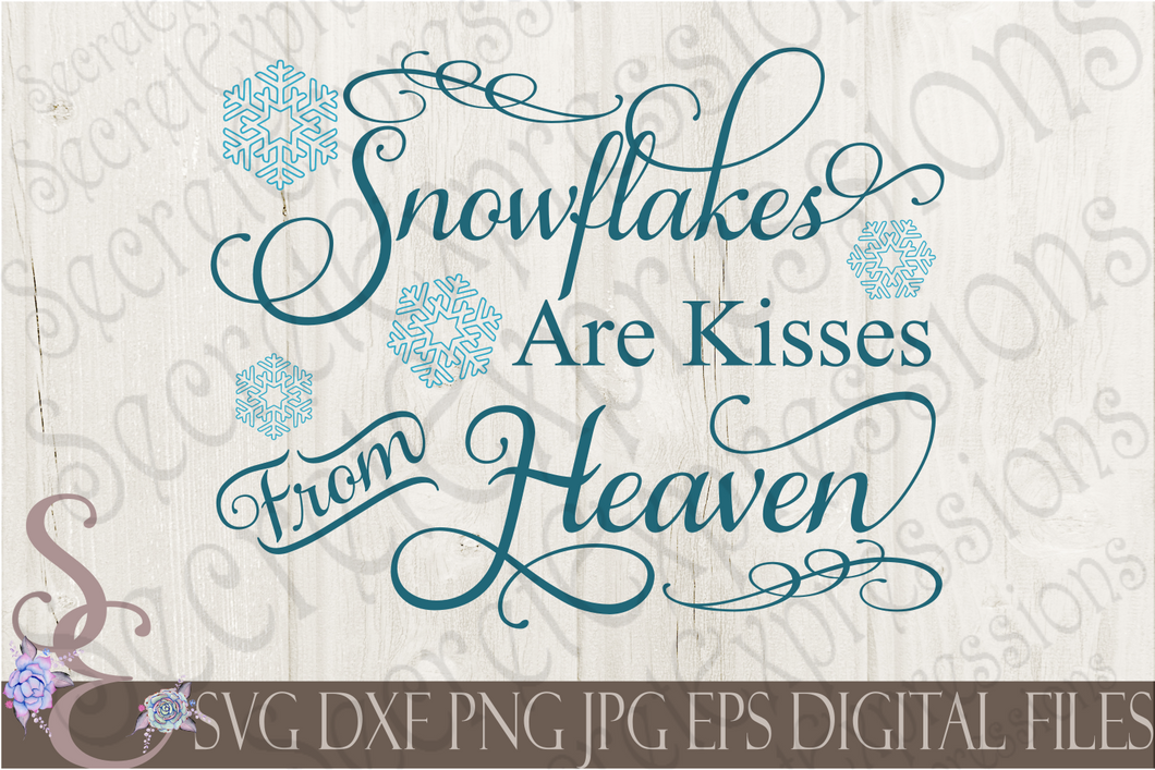 Snowflakes Are Kisses From Heaven Svg, Christmas Digital File, SVG, DXF, EPS, Png, Jpg, Cricut, Silhouette, Print File