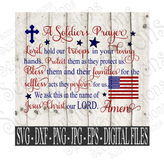 A Soldier's Prayer Svg, Veterans Day, Memorial Day, 4th of July, Digital File, SVG, DXF, EPS, Png, Jpg, Cricut, Silhouette, Print File