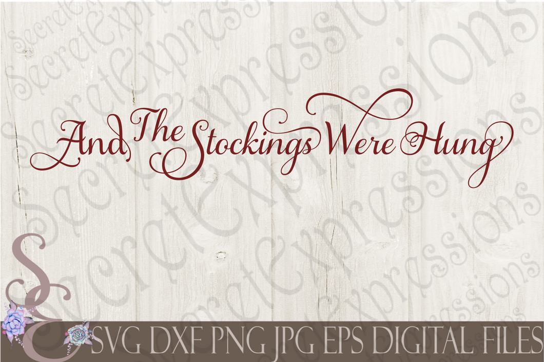 And The Stockings Were Hung Svg, Christmas Digital File, SVG, DXF, EPS, Png, Jpg, Cricut, Silhouette, Print File