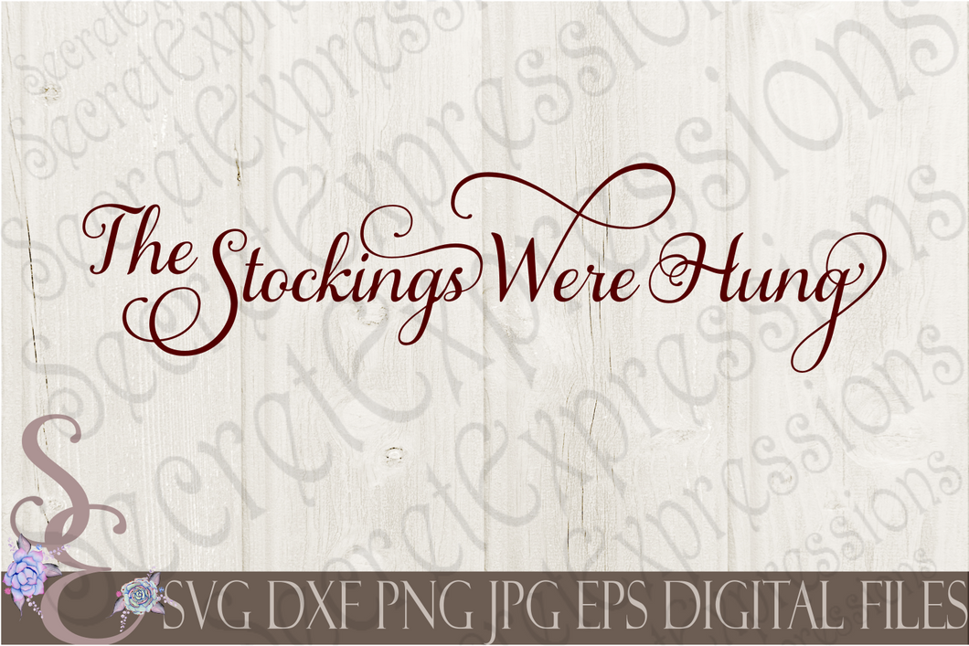 The Stockings Were Hung Svg, Christmas Digital File, SVG, DXF, EPS, Png, Jpg, Cricut, Silhouette, Print File