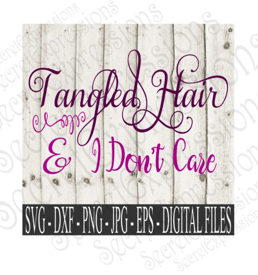 Tangled Hair & I Don't Care SVG, Digital File, SVG, DXF, EPS, Png, Jpg, Cricut, Silhouette, Print File
