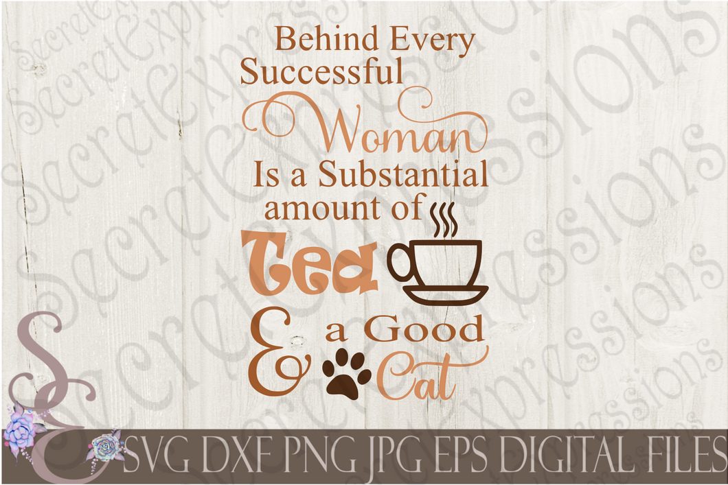 Behind every successful woman is a substantial amount of tea and a good cat Svg, Digital File, SVG, DXF, EPS, Png, Jpg, Cricut, Silhouette, Print File