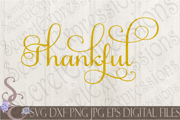 Thankful Svg, Digital File, SVG, DXF, EPS, Png, Jpg, Cricut, Silhouette, Print File
