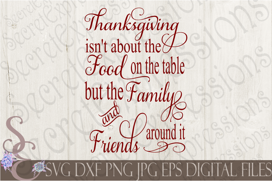 Thanksgiving isn't about the Food Svg, Digital File, SVG, DXF, EPS, Png, Jpg, Cricut, Silhouette, Print File