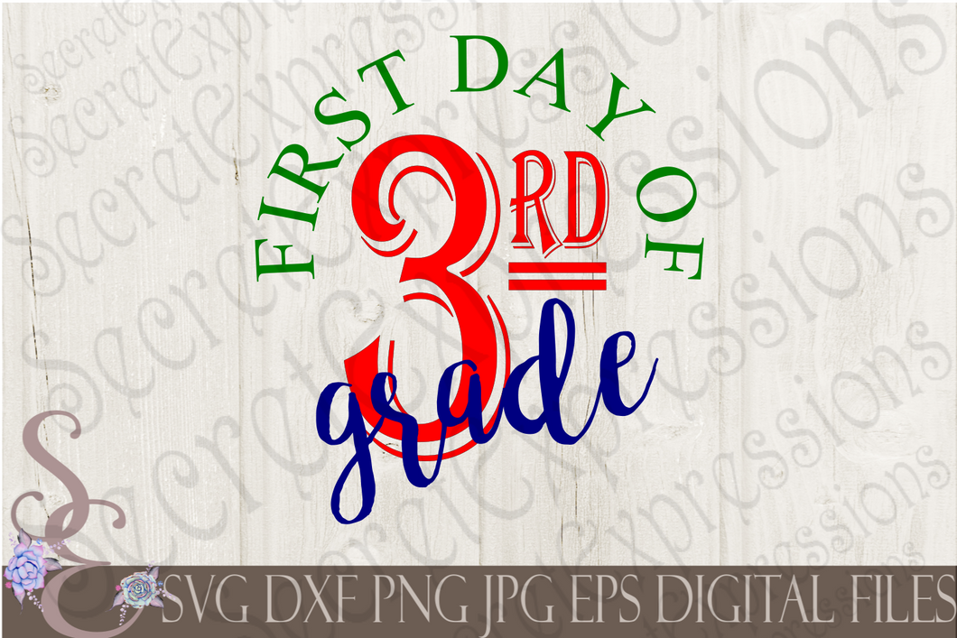 First Day of Third Grade Svg, Digital File, SVG, DXF, EPS, Png, Jpg, Cricut, Silhouette, Print File