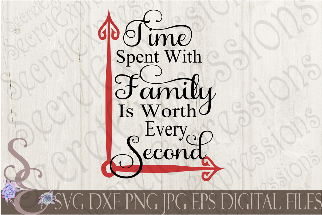 Time Spent With Family Svg, Digital File, SVG, DXF, EPS, Png, Jpg, Cricut, Silhouette, Print File