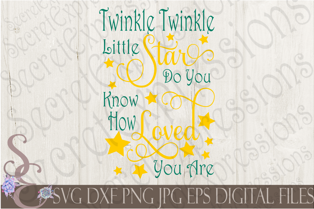Twinkle Twinkle Little Star Do You Know How Loved You Are Svg, Digital File, SVG, DXF, EPS, Png, Jpg, Cricut, Silhouette, Print File