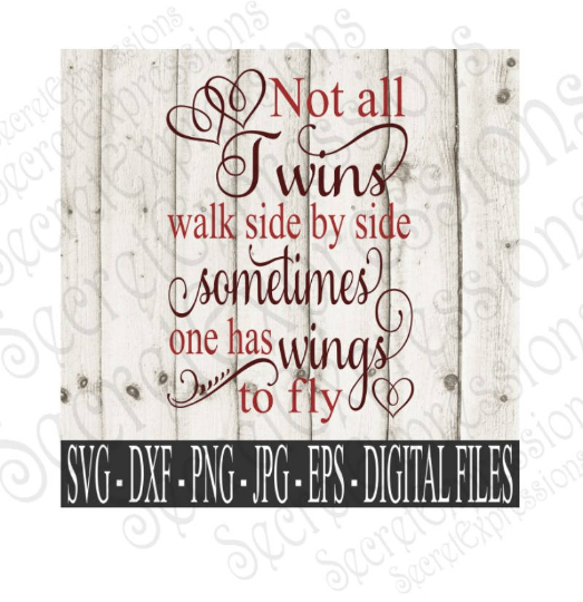 Not All Twins Walk Side By Side Svg, Digital File, SVG, DXF, EPS, Png, Jpg, Cricut, Silhouette, Print File