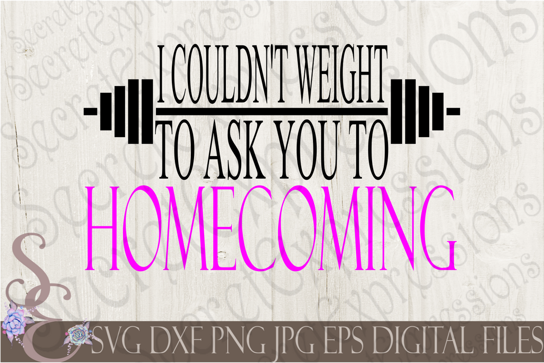 I Couldn't Weight To Ask You To Homecoming SVG, Digital File, SVG, DXF, EPS, Png, Jpg, Cricut, Silhouette, Print File