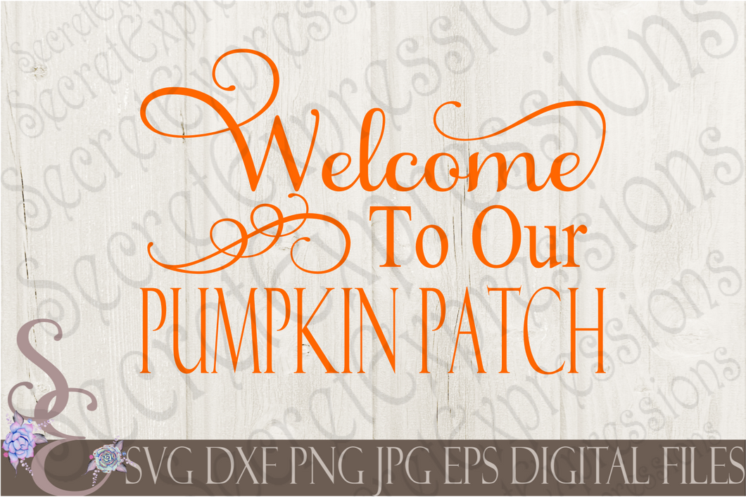 Welcome To Our Pumpkin Patch SVG, Digital File, SVG, DXF, EPS, Png, Jpg, Cricut, Silhouette, Print File