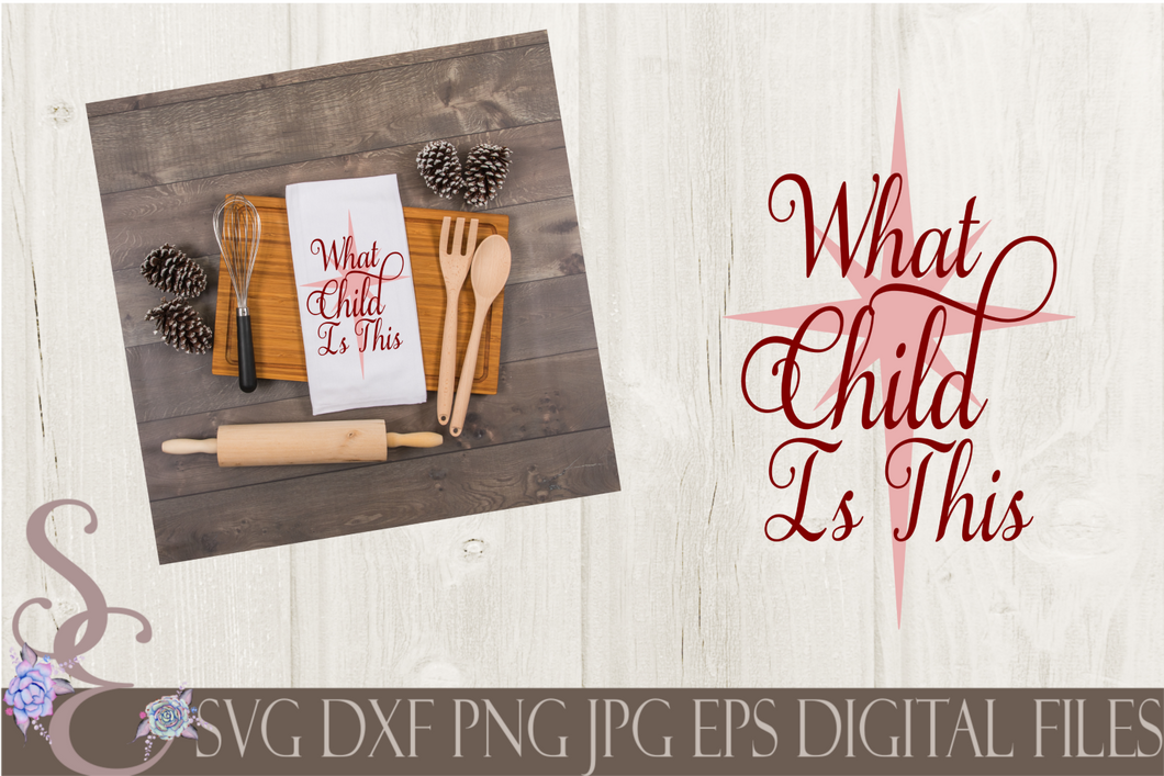 What Child Is This Svg, Christmas Digital File, SVG, DXF, EPS, Png, Jpg, Cricut, Silhouette, Print File