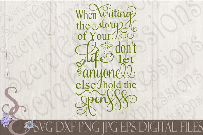 When writing the story of your life Svg, Digital File, SVG, DXF, EPS, Png, Jpg, Cricut, Silhouette, Print File
