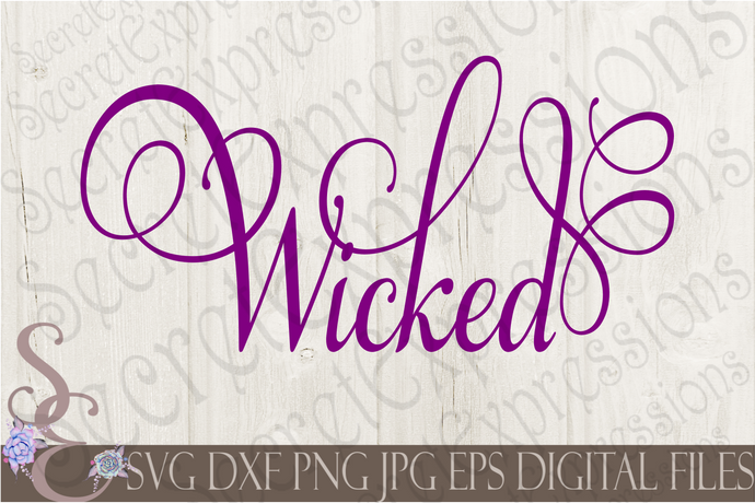 Wicked SVG, Digital File, SVG, DXF, EPS, Png, Jpg, Cricut, Silhouette, Print File