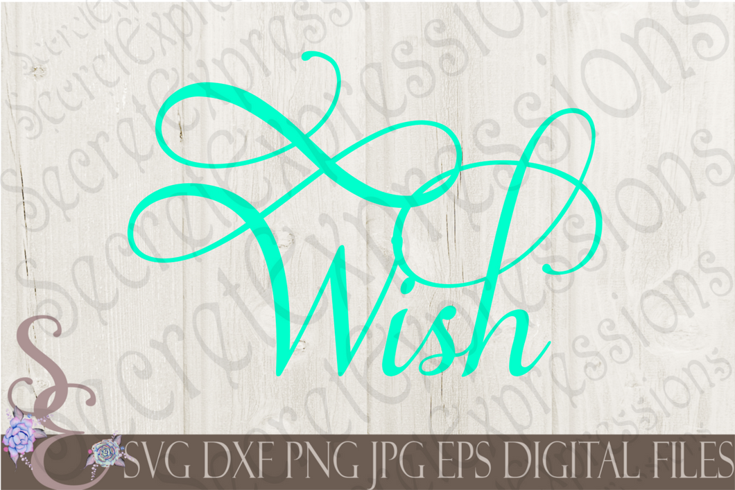 Wish Svg, Digital File, SVG, DXF, EPS, Png, Jpg, Cricut, Silhouette, Print File