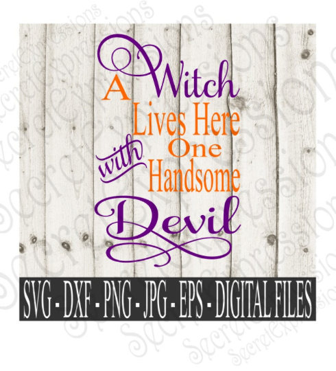 A Witch Lives Here With One Handsome Devil SVG, Digital File, SVG, DXF, EPS, Png, Jpg, Cricut, Silhouette, Print File
