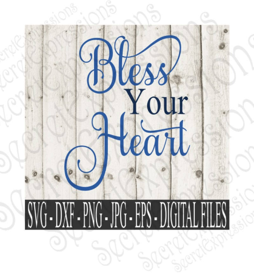 Bless Your Heart Svg, Digital File, SVG, DXF, EPS, Png, Jpg, Cricut, Silhouette, Print File
