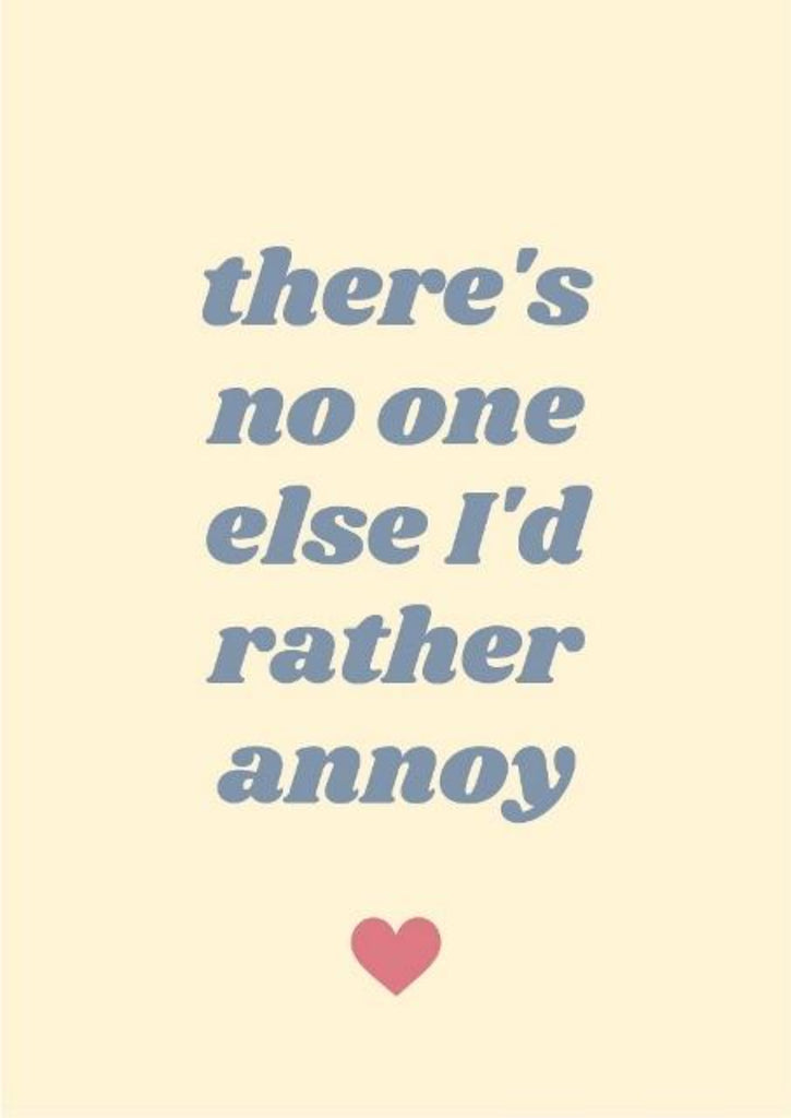 There's No One Else I Would Rather Annoy - Love and Romance - Anniversary Greeting Card - CardCraft