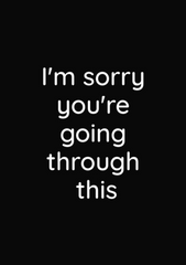 I Am Sorry You Are Going Through This - Thinking Of You Greeting Card - Sympathy Card - CardCraft