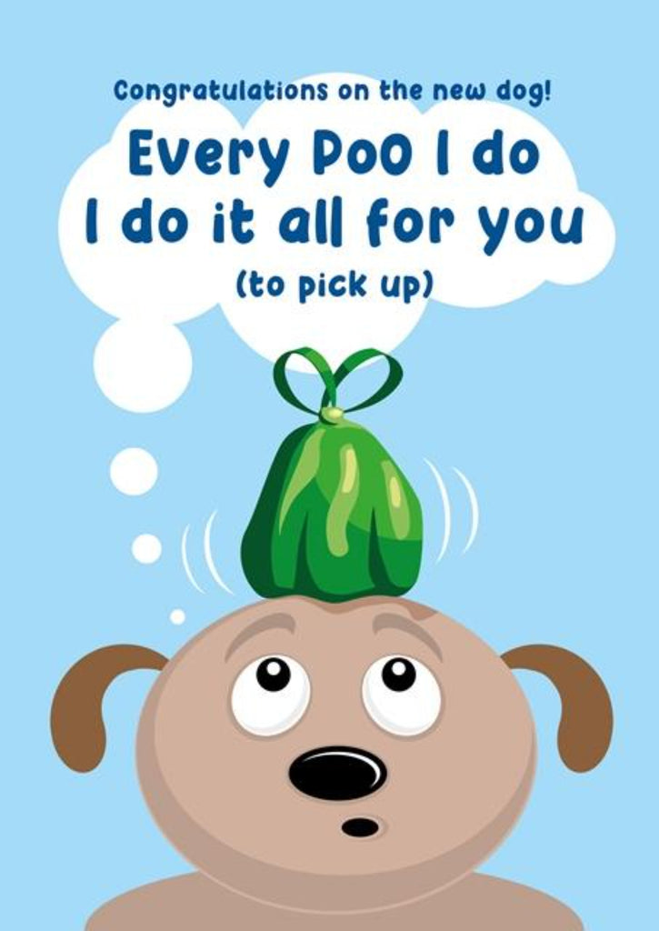 Every Poo I do! Congratulations New Pet  Greeting Card - CardCraft