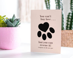 You Cannot Buy Love - But You Can Rescue It - Pet Love Greeting Card - CardCraft