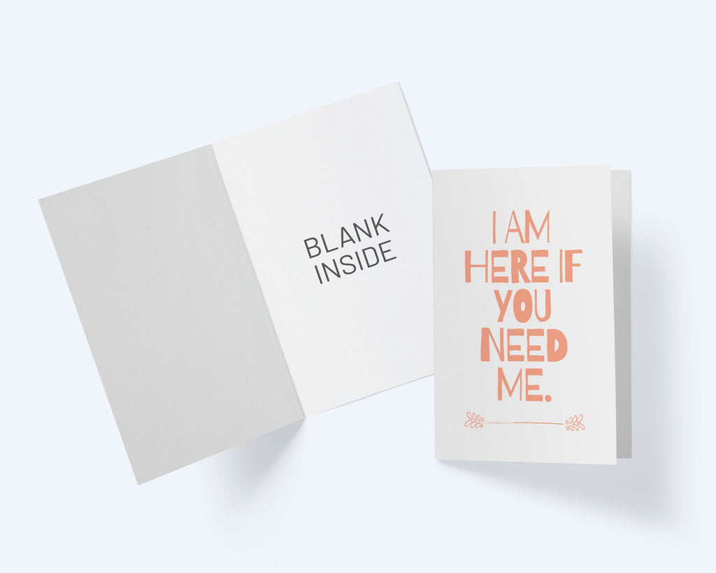 I Am Here If You Need Me - Thinking Of You Sympathy  Greeting Card - CardCraft