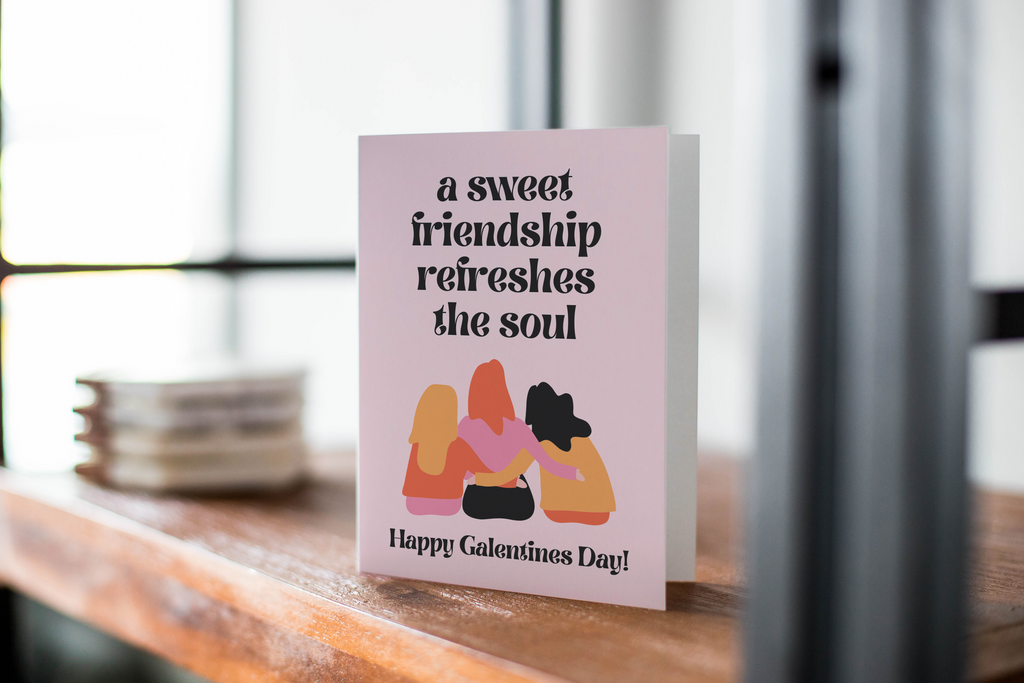 Happy Galentine's Day Greeting Card: A Sweet Friendship Refreshes the Soul