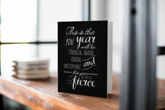 This Year You Will Be Fierce Greeting Card - CardCraft