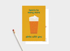 Here's to many more pints with you - pint postcard