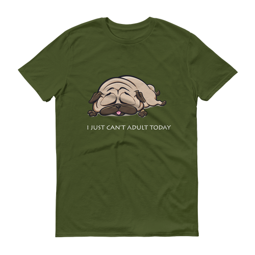I Just Can't Adult Today - Men's Short Sleeve T-shirt