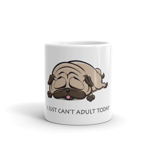 I Just Can't Adult Today Mug