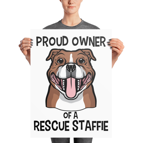 Proud Owner of a Rescue Staffie - Photo paper poster