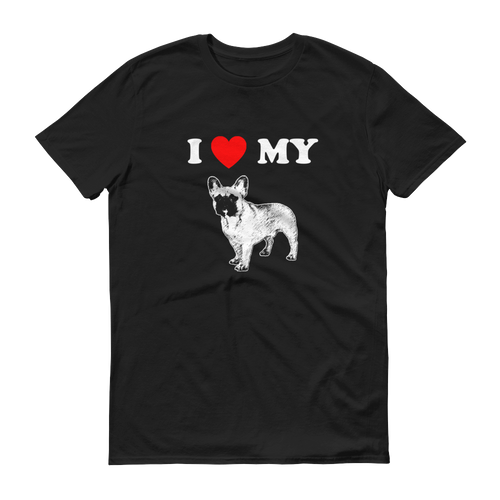 I Love My Frenchie - Men's Short Sleeve T-shirt