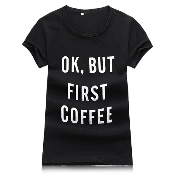 Ok, But First Coffee Top