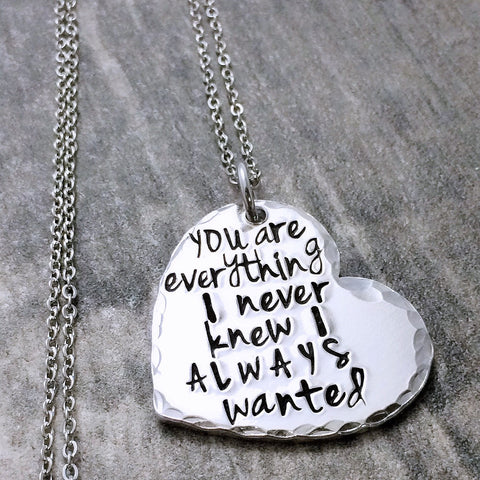 You Are Everything I Never Knew I Always Wanted Necklace