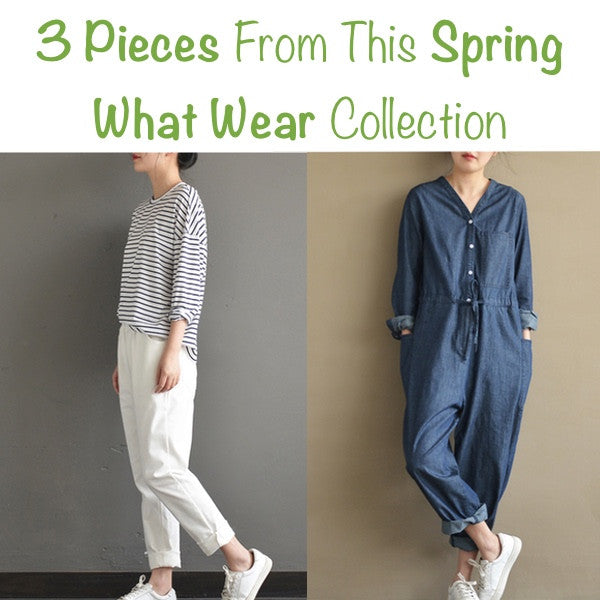 3 Pieces From This Spring What Wear Collection