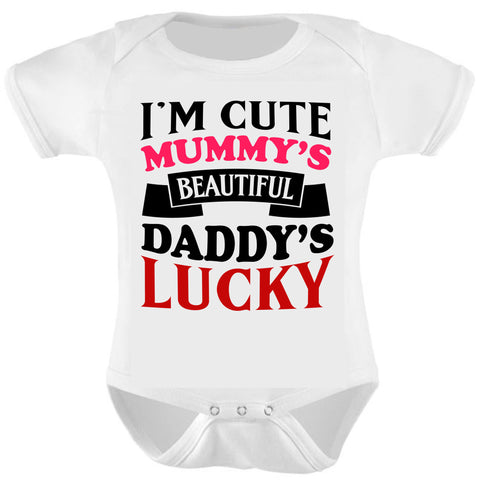 I'm Cute, Mummy's Beautiful, Dad's Lucky Bodysuit