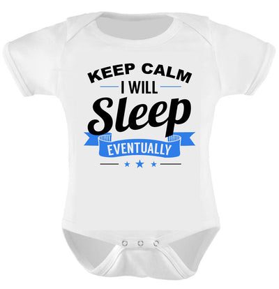 Keep Calm I Will Sleep Eventually