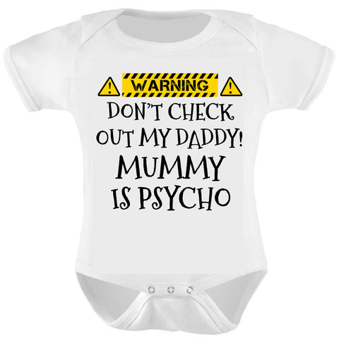 Warning Dont Check Out My Daddy, Mummy Is Psycho
