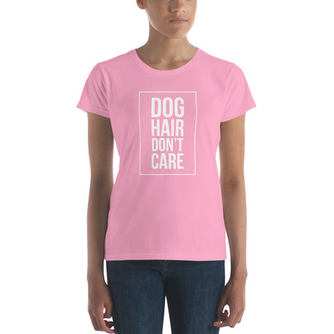 DOG HAIR DON'T CARE - Women's Short Sleeve T-Shirt