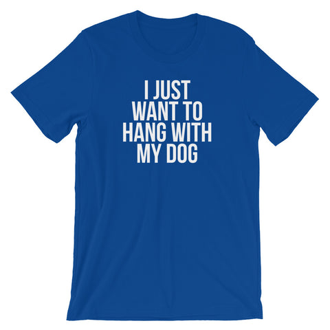 HANG WITH MY DOG - Short-Sleeve Unisex T-Shirt