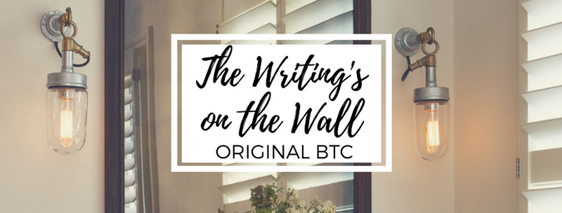 The Writing's on the Wall: Original BTC