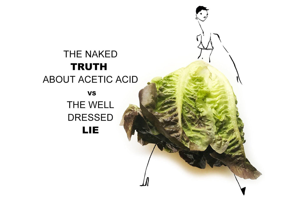 THE NAKED TRUTH ABOUT ACETIC ACID