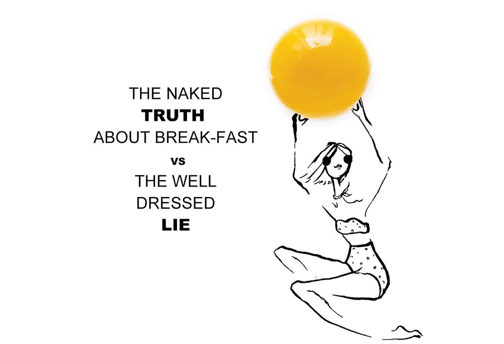 THE NAKED TRUTH ABOUT BREAK-FAST