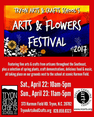 New Event! Tryon Arts & Flowers Festival - April 22nd & April 23rd