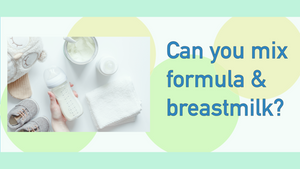 Can You Mix Formula and Breastmilk?